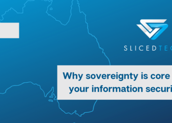 Sliced Tech Why sovereignty is core to your information security blog featured image